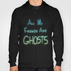 All My Friends are Ghosts Hoody