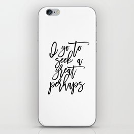Inspirational Poster Book Lover I Go To Seek A Great Perhaps Typography Quotes Wall Art Book Art iPhone Skin