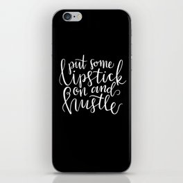 Put some lipstick on and hustle iPhone Skin