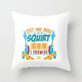 Just One More Squirt Gun I Promise - Summer Water Gun Fun Throw Pillow