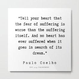 92   | Paulo Coelho Quotes | 190703 Metal Print