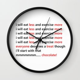 Diet & Exercise - Funny, black, white and red typography sloagn, quote, message, weight, healthy Wall Clock