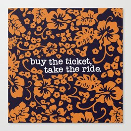 """buy the ticket, take the ride."" - Hunter S. Thompson (Navy Blue) Canvas Print"