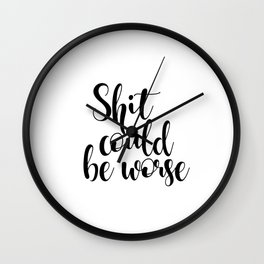 Sale Printable Quote It Could Be Worse Typography Print, Quote Poster Wall Clock