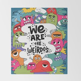 we are the weirdos Throw Blanket