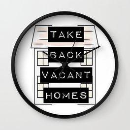 Take Back Vacant Homes Wall Clock