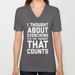Thought About Exercising Funny Quote Unisex V-Neck