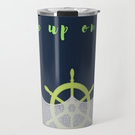 I will never give up on you Travel Mug