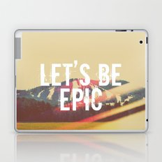 Let's Be Epic Laptop & iPad Skin