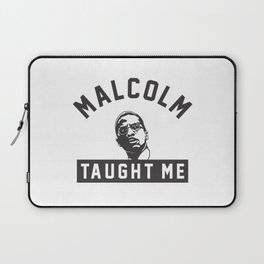 Malcolm X Taught Me Laptop Sleeve