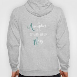 The Assumption of the Blessed Virgin Mary - the Dormition of the Most Holy Mother of God Hoody
