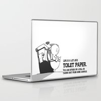 toilet Laptop & iPad Skins featuring Life is a lot like toilet paper... by Keith Nakamura