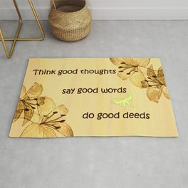 Good Thoughts, Words, Deeds Inspirational Modern Cottage Art A612 Rug