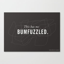 Funny Words Collection > BUMFUZZLE Canvas Print