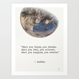 """What you think, you become. What you feel, you attract. What you imagine, you create.""  Buddha Art Print"