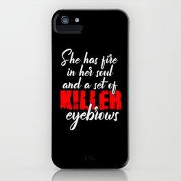Killer Eyebrows - Design for Make up artist iPhone Case