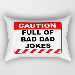 Funny Human Caution Label / Sign FULL OF BAD DAD JOKES Sayings Sarcasm Humor Quotes Rectangular Pillow