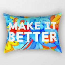 MAKE IT BETTER Rectangular Pillow