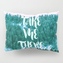 Take Me There - Forest Pillow Sham