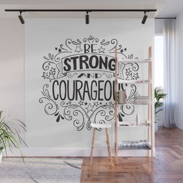 Be Strong and Courageous Black Wall Mural