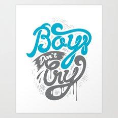 Boys Don't Cry Art Print