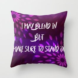 Blend in to Stand Out Throw Pillow