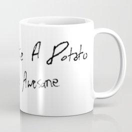 I feel like a potato Coffee Mug