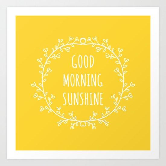 Good Morning Sunshine Art Print