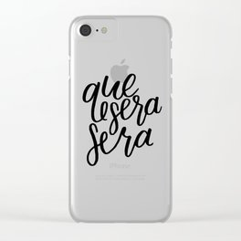 Que Sera Sera Clear iPhone Case