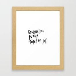 Comparison is the Thief of Joy - Black and White Watercolor  Framed Art Print