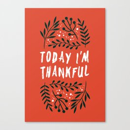 Today I'm thankful (white & red) Canvas Print