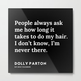 15    191120   Dolly Parton Quotes Metal Print