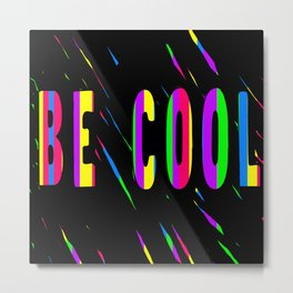 Be Cool Scratch Art Metal Print