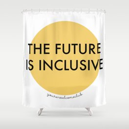 The Future Is Inclusive - Yellow Shower Curtain