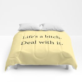 Life's A Bitch Comforters