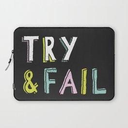 Try & Fail, Try Again Laptop Sleeve
