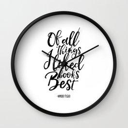 nikola tesla, of all things i liked books best,literary quote,biblioteca decor,friends gift,literary Wall Clock