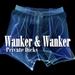Wanker & Wanker