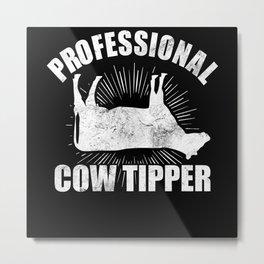 Professional Cow Tipper Metal Print