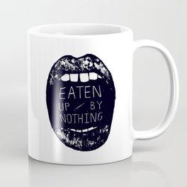 Eaten Up By Nothing Coffee Mug