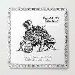 Fancy Gentleman Hermit Crab Metal Print