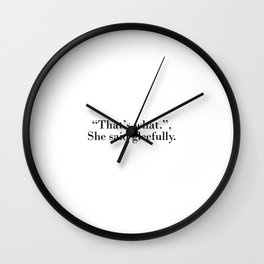 That's what she said gleefully Wall Clock