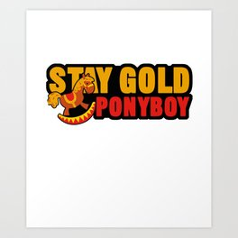 Stay Gold Pony Boy Racehorse Rocking Pony Small Horse Mustang Wildlife Animal Gift Art Print
