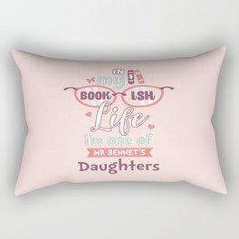 I am one of Mr Bennet´s Daughters Rectangular Pillow