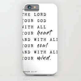Love The Lord Your God, Matthew 22:37 iPhone Case