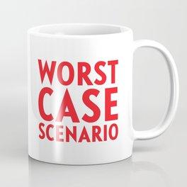 Worst Case Scenario Coffee Mug