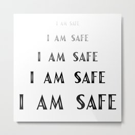 I Am Safe Metal Print