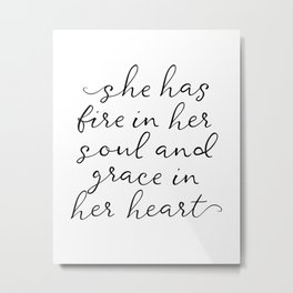 SHE HAS FIRE IN HER SOUL by Dear Lily Mae Metal Print