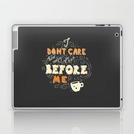 I Don't Care How Many You Had Before Me, Poster Design, Dark Laptop & iPad Skin