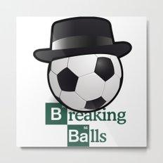 Breaking Bad parody: breaking balls Metal Print